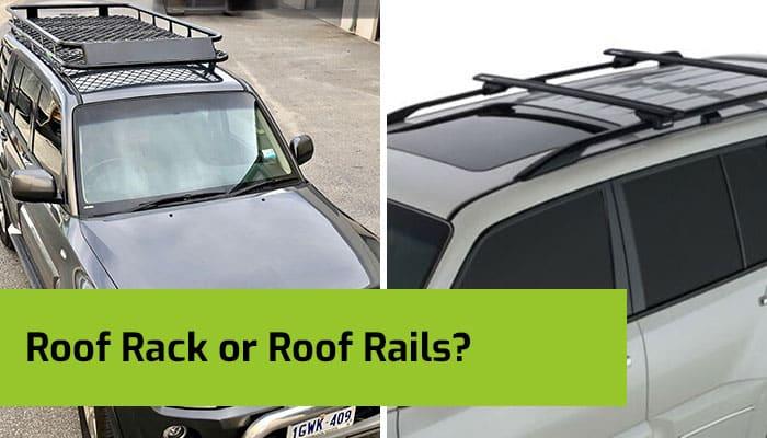 Roof Racks of Roof Rails?